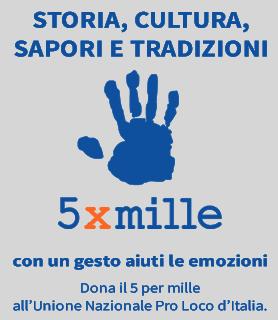 Dona il 5 x mille all'Unione Nazionale Pro Loco d'Italia